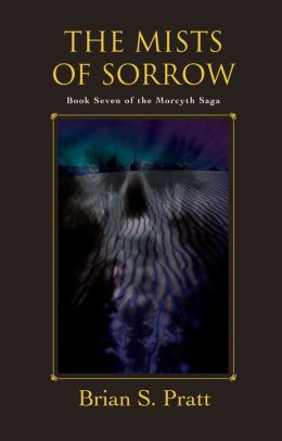 The Mists of Sorrow: The Morcyth Saga Book Seven