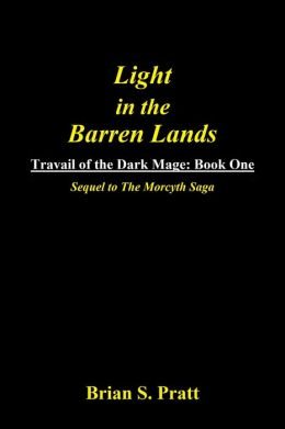 Light in the Barren Lands: Travail of The Dark Mage Book One