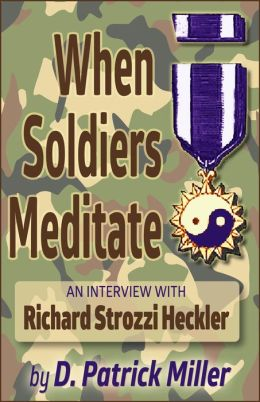 When Soldiers Meditate: An Interview with Richard Strozzi Heckler