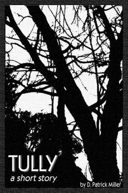Tully: A Short Story