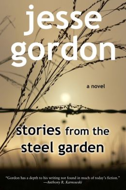 Stories from the Steel Garden