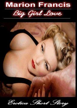 Big Girl Love: Erotica Romance Short Story