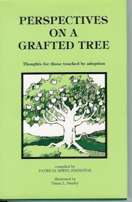 Perspectives on a Grafted Tree: Toughts for Those Touched by Adoption