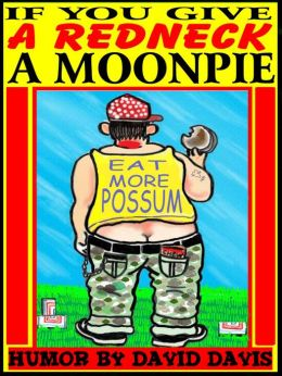 If You Give a Redneck a Moonpie