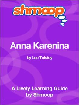 Anna Karenina - Shmoop Learning Guide