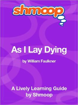 As I Lay Dying: Shmoop Learning Guide