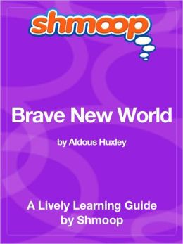 Brave New World - Shmoop Learning Guide