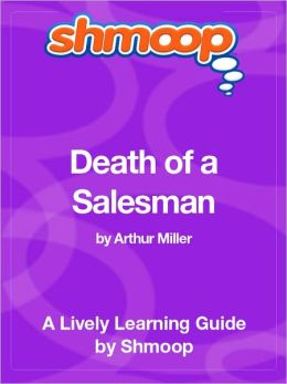 Death of a Salesman - Shmoop Learning Guide