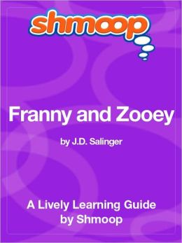 Franny and Zooey - Shmoop Learning Guide