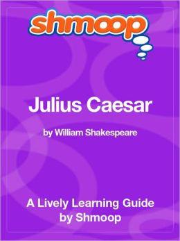 Julius Caesar - Shmoop Learning Guide