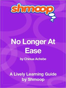 No Longer at Ease - Shmoop Learning Guide