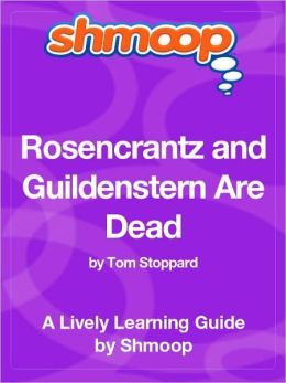 Rosencrantz and Guildenstern Are Dead - Shmoop Learning Guide