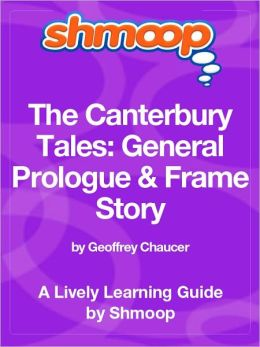The Canterbury Tales; General Prologue & Frame Story - Shmoop Learning Guide