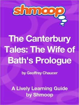 The Canterbury Tales; The Wife of Bath's, Prologue - Shmoop Learning Guide