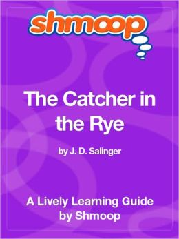 The Catcher in the Rye - Shmoop Learning Guide