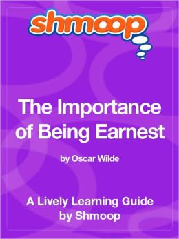 The Importance of Being Earnest - Shmoop Learning Guide
