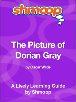 The Picture of Dorian Gray - Shmoop Learning Guide