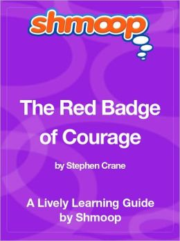 The Red Badge of Courage - Shmoop Learning Guide