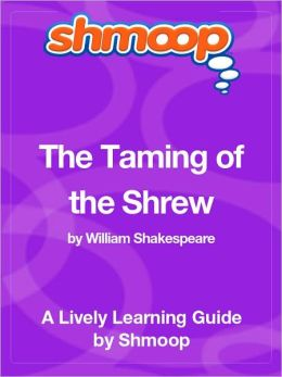 The Taming of the Shrew - Shmoop Learning Guide