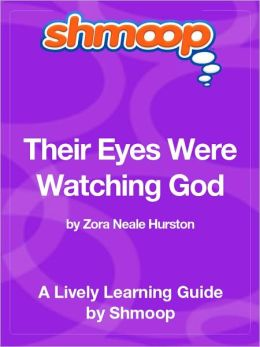 Their Eyes Were Watching God - Shmoop Learning Guide