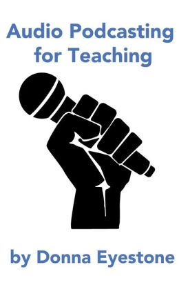 Audio Podcasting for Teaching (Part 1)