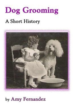 Dog Grooming: A Short History