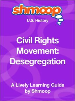 Civil Rights Movement, Desegregation - Shmoop US History Guide