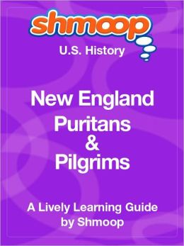 New England Puritans and Pilgrims - Shmoop US History Guide