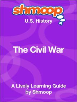 The Civil War - Shmoop US History Guide
