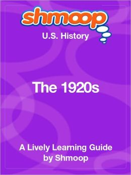 The 1920s - Shmoop US History Guide
