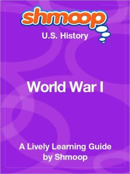 World War I - Shmoop US History Guide