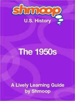 The 1950s - Shmoop US History Guide