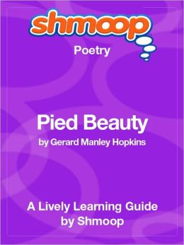 Pied Beauty - Shmoop Poetry Guide