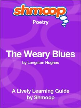 The Weary Blues - Shmoop Poetry Guide