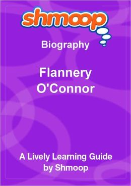 Flannery O'Connor - Shmoop Biography