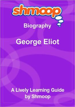 George Eliot - Shmoop Biography