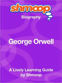 George Orwell - Shmoop Biography