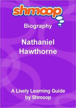 Nathaniel Hawthorne - Shmoop Biography