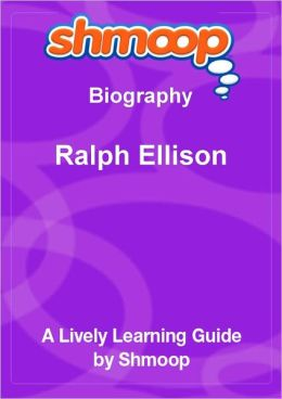 Ralph Ellison - Shmoop Biography