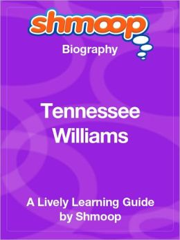 Tennessee Williams - Shmoop Biography