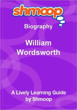 William Wordsworth - Shmoop Biography