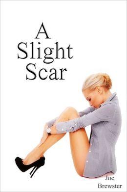 A Slight Scar