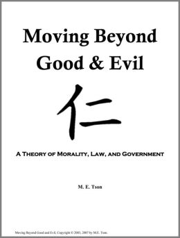 Moving Beyond Good and Evil: A Theory of Morality, Law, and Government