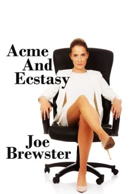 Acme and Ecstasy: An Office FemDom Romance Novel
