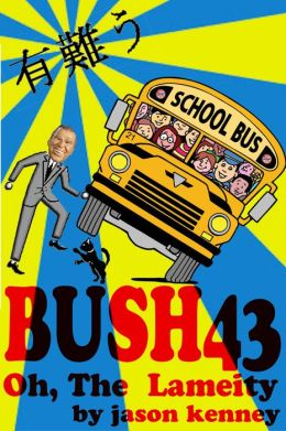 Bush43 Vol. 1: Oh, The Lameity