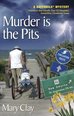 Murder Is The Pits (A Daffodils Mystery)