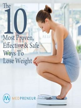 The 10 Most Proven, Effective, and Safe Ways To Lose Weight