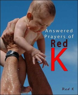 Answered Prayers of Red Kay