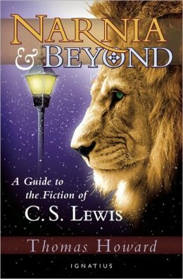 Narnia and Beyond: A Guide to the Fiction of C. S. Lewis