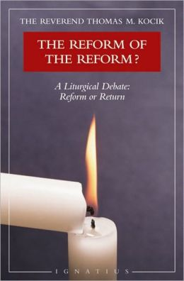 Reform of the Reform?: A Liturgical Debate, Reform or Return